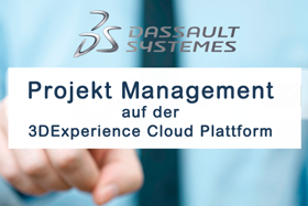 Projekt Management auf der 3DExperience Cloud Plattform
